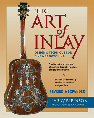 The Art of Inlay: Design & Technique for Fine Woodworking