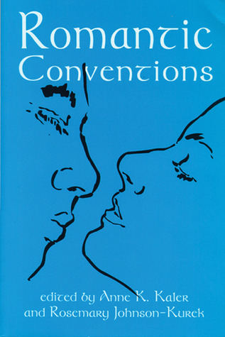 Romantic Conventions by Anne K. Kaler
