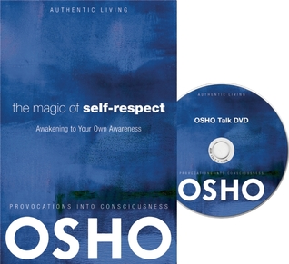 The Magic of Self-Respect: Awakening to Your Own Awareness: Awakening to Your Own Awareness