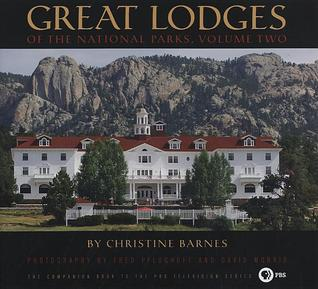 Great Lodges of the National Parks, Volume Two by Christine Barnes