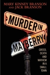 Murder in Mayberry: Greed, Death, and Mayhem in a Small Town