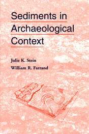 Sediments In Archaeological Context by Julie K Stein