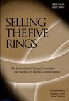 Selling The Five Rings: The IOC and the Rise of Olympic Commercialism