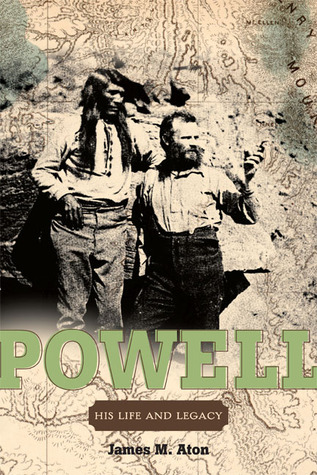 John Wesley Powell: His Life and Legacy