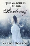 Awakening by Karice Bolton