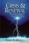 Crisis and Renewal: Meeting the Challenge of Organizational Change