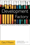 The Development Factory: Unlocking the Potential of Process Innovation