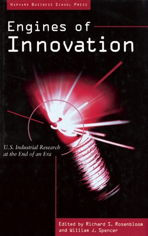 Engines of Innovation by Richard S. Rosenbloom