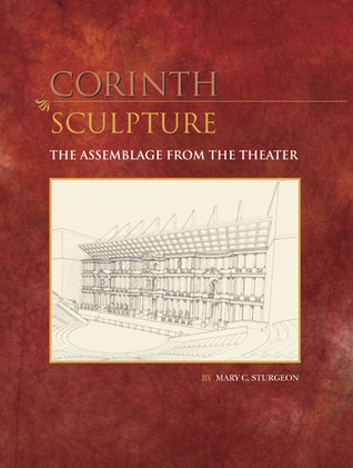 Sculpture: The Assemblage from the Theater  by  Mary C. Sturgeon