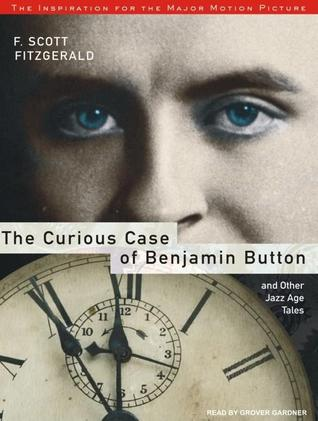 The Curious Case of Benjamin Button and Other Jazz Age Tales,... by F. Scott Fitzgerald