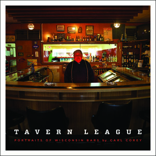 Tavern League: Portraits of Wisconsin Bars