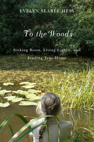 To the Woods by Evelyn Searle Hess