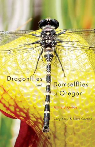 Get Dragonflies and Damselflies of Oregon: A Field Guide by Cary Kerst, Steve Gordon PDB