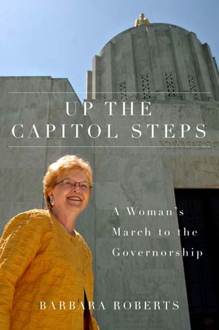 Up the Capitol Steps by Barbara Roberts