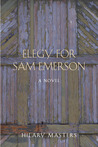 Elegy for Sam Emerson by Hilary Masters
