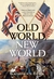 Old World, New World  Great Britain and America from the Beginning by Kathleen Burk