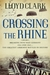 Crossing the Rhine: Breaking into Nazi Germany 1944 and 1945�The Greatest Airborne Battles in History