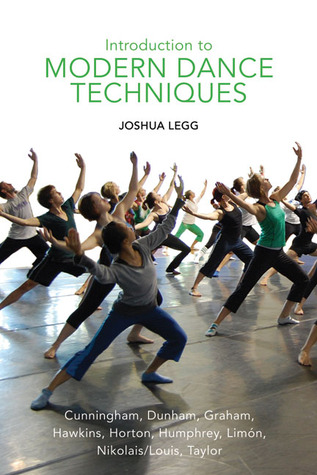Introduction to Modern Dance Techniques Joshua Legg