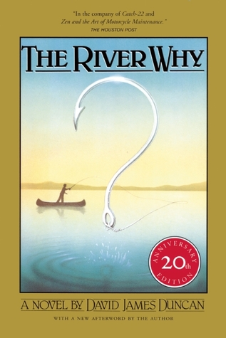 River Why, The by David James Duncan