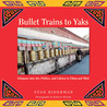 Bullet Trains to Yaks: Glimpses into Art, Politics, and Culture in China and Tibet