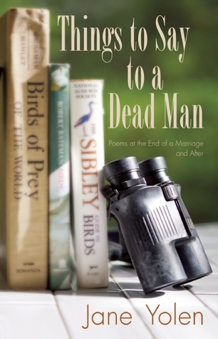 Things to Say to a Dead Man by Jane Yolen