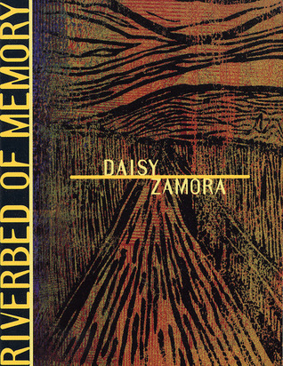 Riverbed of Memory by Daisy Zamora