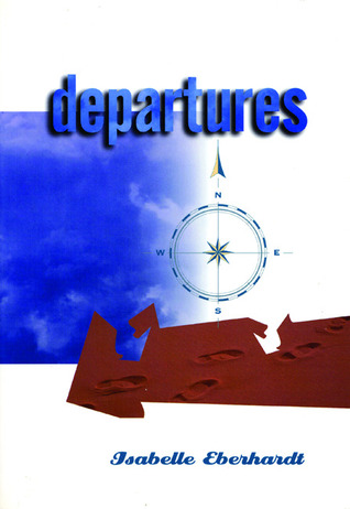 Departures by Isabelle Eberhardt