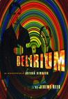 Delirium: An Interpretation of Arthur Rimbaud