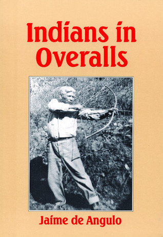 Indians in Overalls by Jaime De Angulo