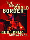 The New World Border: Prophecies, Poems, and Loqueras for the End of the Century