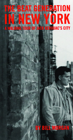 Beat Generation in New York by Bill Morgan