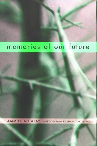 Memories of Our Future: Selected Essays, 1982-1999