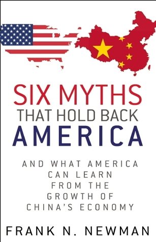 Six Myths that Hold Back America by Frank N. Newman