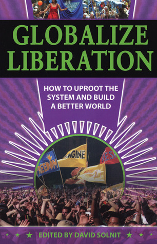Globalize Liberation by David Solnit