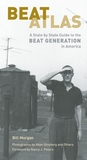 Beat Atlas: A State-by-State Guide to the Beat Generation