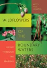 Wildflowers of the Boundary Waters by Betty Vos Hemstad