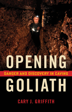 Opening Goliath by Cary Griffith