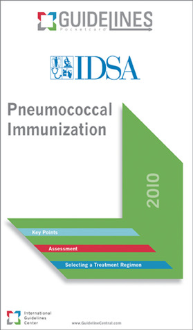Pneumococcal Immunization GUIDELINES Pocketcard Infectious Diseases Society of America (2010)  by  Infectious Diseases Society Of America (IDSA)