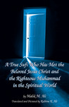A True Sufi Who Has Met the Beloved Jesus Christ and the Righteous Muhammad in the Spiritual World