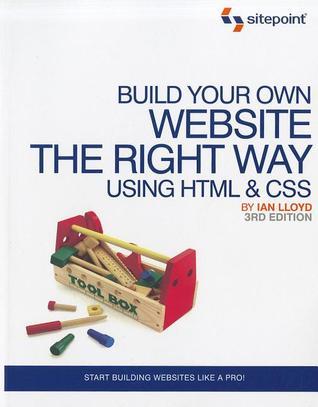 Build Your Own Website The Right Way Using HTML & CSS by Ian  Lloyd