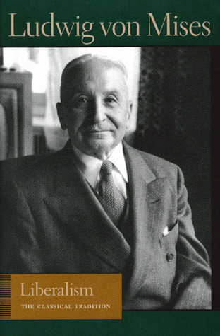 Liberalism by Ludwig von Mises