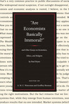 """""""Are Economists Basically Immoral?"""": and Other Essays on Economics, Ethics, and Religion by Paul Heyne"""
