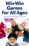Win-Win Games for All Ages: Co-operative Activities for Building Social Skills