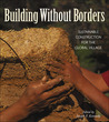 Building Without Borders: Sustainable Construction for the Global Village