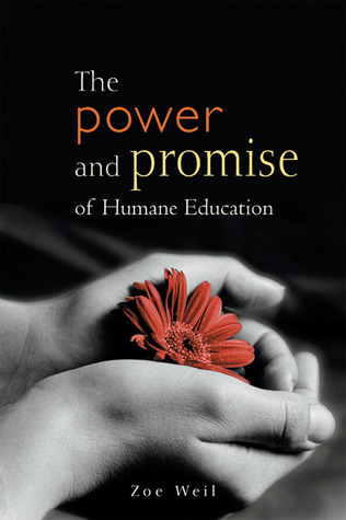 The Power and Promise of Humane Education by Zoe Weil