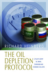 The Oil Depletion Protocol: A Plan to Avert Oil Wars, Terrorism and Economic Collapse
