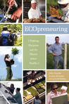 Ecopreneuring: Putting Purpose and the Planet Before Profits
