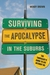 Surviving the Apocalypse in the Suburbs by Wendy Brown
