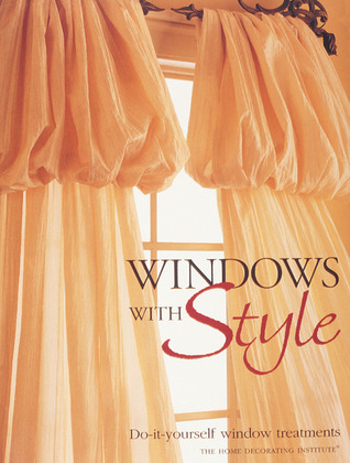 Windows with style do ityourself window treatments by for Window quotes goodreads