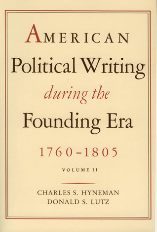 American Political Writing During the Founding Era: 1760-1805, Volume 2